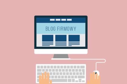 Po co Twojej firmie blog?